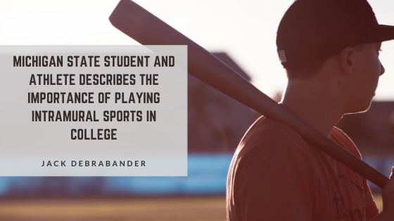 Michigan State Student and Athlete Jack Debrabander Describes the Importance of Playing Intramural Sports in College